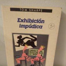 Libros: THOM SHARPE. EXHIBICIÓN IMPÚDICA. Lote 243069175