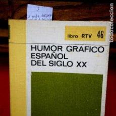 Libros: HUMOR GRAFICO ESPAÑOL DEL SIGLO XX.PR. DE ALVARO DE LAIGLESIA. Lote 245569535