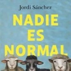 Libros: NADIE ES NORMAL. Lote 246627220