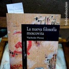 Libros: VIACHESLAV PIETSUJ.LA NUEVA FILOSOFIA MOSCOVITA. Lote 247262915