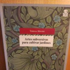 Libros: ARTES SUBVERSIVAS PARA CULTIVAR JARDINES. TERESA MOURE. HOJA DE LATA. Lote 248242700