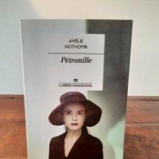 Libros: PÉTRONILLE - AMÉLIE NOTHOMB - EDITORIAL ANAGRAMA, 2016, 1ª EDICIÓ, BARCELONA. Lote 250211655
