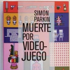 Libros: MUERTE POR VIDEOJUEGO - PARKIN,SIMON - TURNER. Lote 251081540