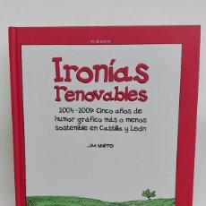Libros: IRONÍAS RENOVABLES. 2004-2009: CINCO AÑOS DE HUMOR GRÁFICO MÁS O MENOS SOSTENIBLE EN CASTILLA Y LEÓN. Lote 251919090
