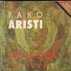 Libros: KRISALIDA TEMPO DI TEMPO -- PAKO ARISTI. Lote 252551195