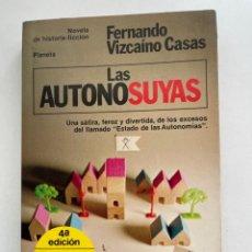 Libros: LAS AUTONOSUYAS FERNANDO VIZCAÍNO CASAS EDITORIAL PLANETA 1981. Lote 253305980