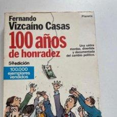 Libros: 100 AÑOS DE HONRADEZ FERNANDO VIZCAÍNO CASAS EDITORIAL PLANETA 1984. Lote 255572285