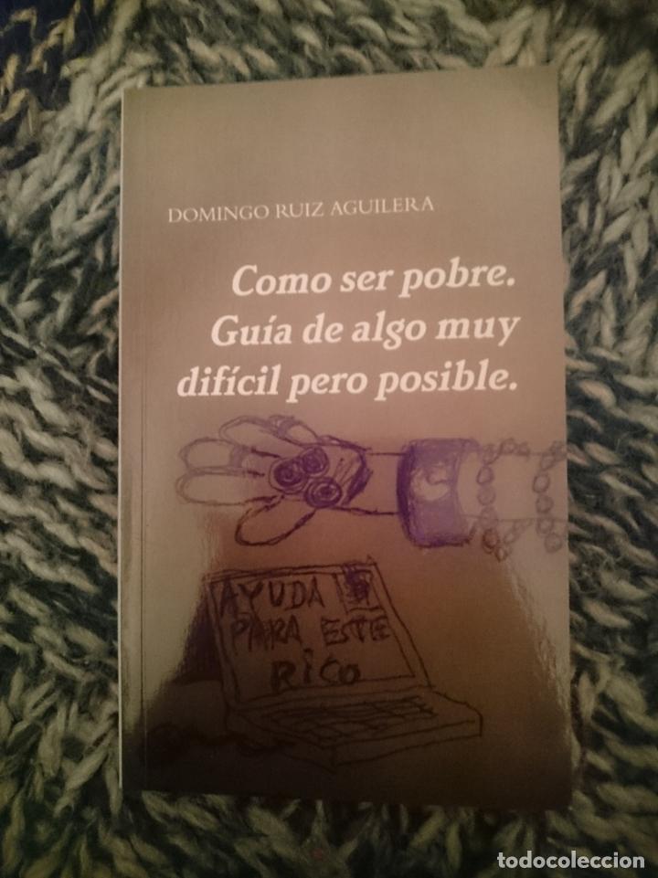 COMO SER POBRE. GUÍA DE ALGO MUY DIFÍCIL PERO POSIBLE (Libros Nuevos - Literatura - Narrativa - Humor)