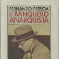 Libros: EL BANQUERO ANARQUISTA / FERNANDO PESSOA.. Lote 263673235
