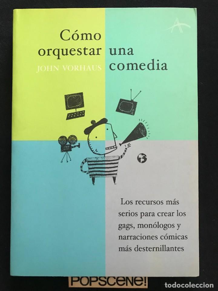 LIBRO - COMO ORQUESTAR UNA COMEDIA - JOHN VORHAUS - ALBA EDITORIAL - 2005 (Libros Nuevos - Literatura - Narrativa - Humor)