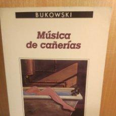 Libros: BUKOWSKI. MÚSICA DE CAÑERÍAS. Lote 269643988