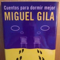 Libros: MIGUEL GILA. CUENTOS PARA DORMIR MEJOR. Lote 270087273