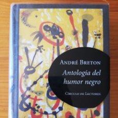 Libros: ANTOLOGÍA DEL HUMOR NEGRO / ANDRÉ BRETON / 2005 CÍRCULO DE LECTORES JOAN MIRÓ. Lote 272245863