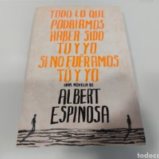 Libros: TODO LO QUE PODRIAMOS HABER SIDO TU Y YO SI NO FUÉRAMOS TU Y YO. Lote 284461503