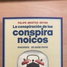 Libros: LA CONSPIRACIÓN DE LOS CONSPIRANOICOS. FELIPE BENÍTEZ REYES. -NUEVO. Lote 284762573