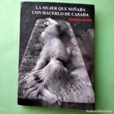 Libros: LA MUJER QUE SOÑABA CON HACERLO DE CASADA . EDUARDO ALCAIDE 2/3 . MUY DIVERTIDO . NUEVO. Lote 290432178