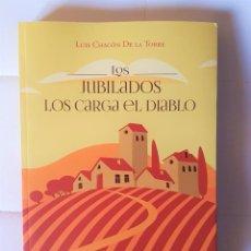 Libros: LOS JUBILADOS LOS CARGA EL DIABLO (NOVELA DE HUMOR). Lote 292097393