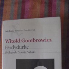 Libros: FERDYDURKE. WITOLD GOMBROWICZ. EDITORIAL: SEIX BARRAL. 2001. Lote 293481128