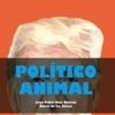 Libros: POLÍTICO ANIMAL. Lote 293720838