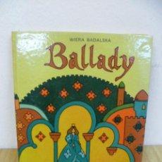 Libros: BALLADY, POR WIERA BADALSKA - ILUSTRACIONES KRYSTYNA MICHALOWSKA - CUENTOS EN IDIMA (POLACO). Lote 35166443