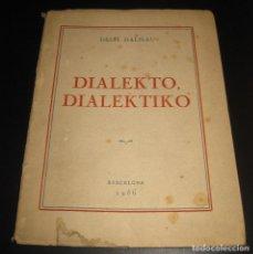 Libros: DIALEKTO, DIALEKTIKO - DELFÍ DALMAU - BELPOST, TIPOGRAFIA STUDIUM, BARCELONA 1956 - ESPERANTO. Lote 75923275