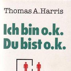 Libros: ICH BIN O.K. DU BIST O.K. - THOMAS A.HARRIS - WUNDERLICH 1969. Lote 114447887