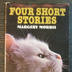Libros: FOUR SHORT STORIES. MARGERY MORRIS. 1978. Lote 118024271