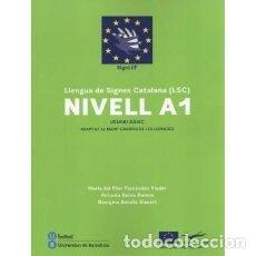 Livres: LLENGUA DE SIGNES CATALANA (LSC) NIVELL A1 USUARI BÀSIC 2ªEDICIÓ REVISADA. Lote 121281895