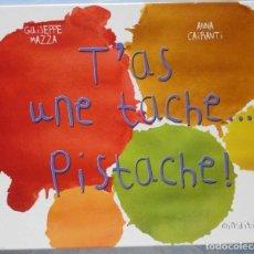 Libros: LIBRO EN FRANCES; T`AS UNE TACHE PISTACHE ! LOTE Nº137. Lote 122625611