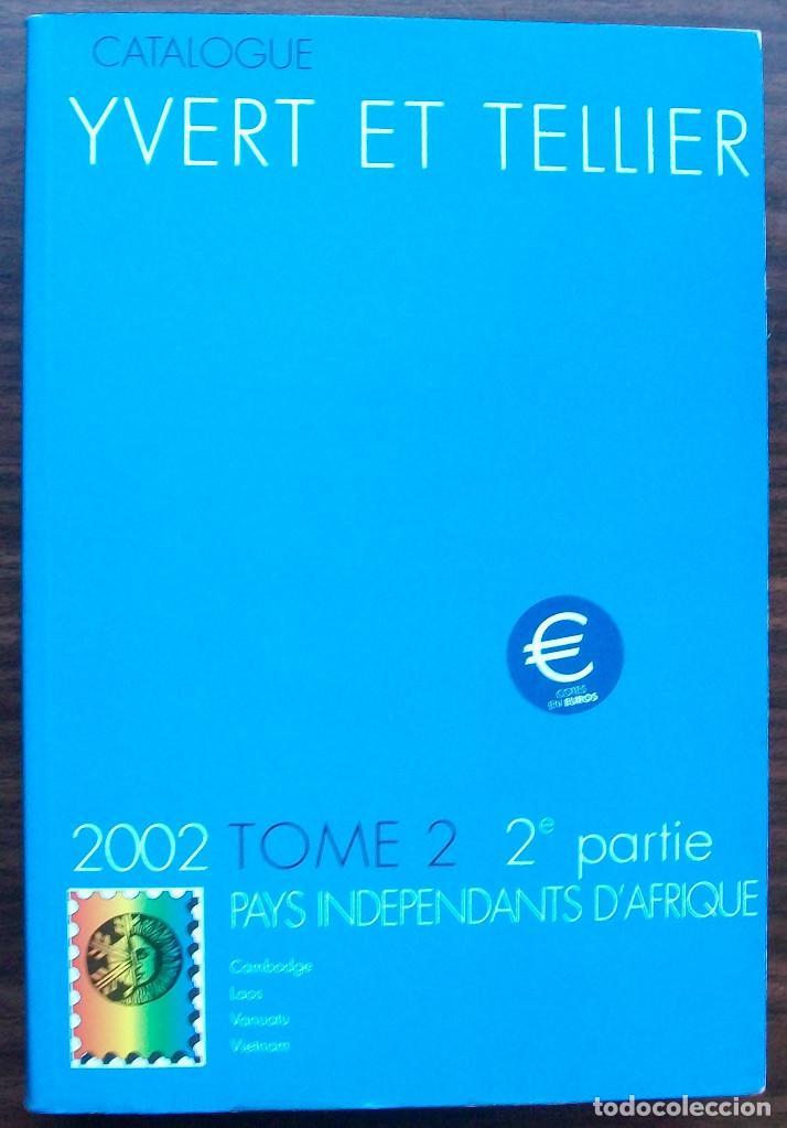 CATALOGUE YVERT ET TELLIER. TOME 2/ 2-EME PARTIE. PAYS INDEPENDANTS D´AFRIQUE. 2002 (Libros Nuevos - Idiomas - Otros idiomas)