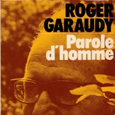 Libros: ROGER GARAUDY - PAROLE D'HOMME - ÉDITIONS ROBERT LAFFONT 1975. Lote 132450930