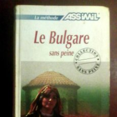Libros: LE BULGARE SANS PEINE - ASSIMIL, 2006. Lote 140639409
