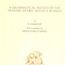 Libros: A GRAMATICAL SKETCH OF THE SPANISH ARABIA DIALÉCTICO BUNDLE. Lote 144582650
