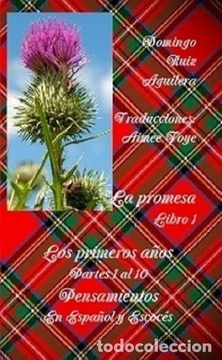 LA PROMESA LIBRO 1 LOS PRIMEROS AÑOS PARTES 1 A LA 10 PENSAMIENTOS EN ESPAÑOL Y ESCOCÉS (Libros Nuevos - Idiomas - Otros idiomas)