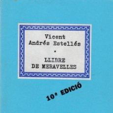 Livres: VICENT ANDRES ESTELLES - LLIBRE DE MERAVELLES - ELISEU CLIMENT EDITOR 1990. Lote 146862218