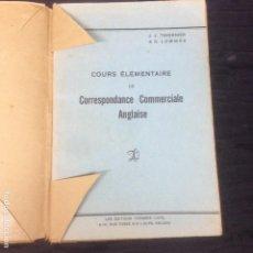 Libros: COURS ÉLÉMENTAIRE DE CORRESPONDANCE COMMERCIALE ANGLAISE J.J TAVERNIER & D. LOMMÉE. Lote 151793874