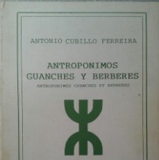 Libros: ANTROPONIMOS GUANCHES Y BEREBERES - ANTONIO CUBILLO - MPAIAC - BENCHOMO - EDICIÓN DE AFRICO AMASIK. Lote 153059838