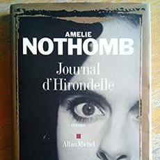 Libros: JOURNAL D'HIRONDELLE * AMELIE NOTHOMB . Lote 159647070