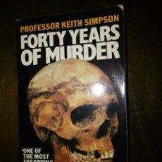 Libros: PROFESSOR KEITH SIMPSON-FORTY YEARS OF MURDER. Lote 176764278
