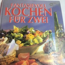 Libros: FANTASIEVOLL KOCHEN FUR ZWEI - CORVUS . Lote 182564380