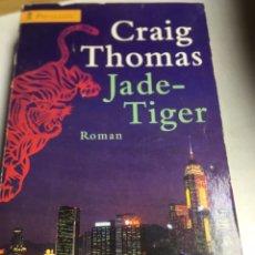 Libros: LIBRO - CRAIG THOMAS - JADE TIGER - ROMAN . Lote 195256678