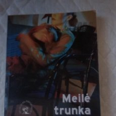 Libros: MEILE TRUNKA TREJUS METUS. FREDERIC BEIGBEDER. TYTO ALBA VILNIUS. 2002. Lote 207659327
