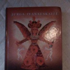 Libros: MIEGANCIU DRUGELIU TVIRTOVE. JURGA IVANAUSKAITÉ. TYTO ALBA VILNIUS. 2005. LITUANIA. LITUANO.. Lote 207670027