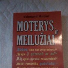 Libros: MOTERYS IR MEILUZIAI. EDMUND KATAN. ZYGINTAS KACANAUSKAS. 2006. LITUANO. LITUANIA.. Lote 207670875
