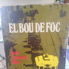 Libros: EL BOU DE FOC-JOAN FRANCESC MIRA-3I4,SERIE LA UNITAT,N°15,SUBRAYADO LAPIZ. Lote 236114470