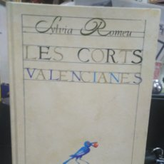 Libros: LES CORTS VALENCIANES-SYLVIA ROMEU-VALENCIA 1985-EN VALENCIANO. Lote 241196685