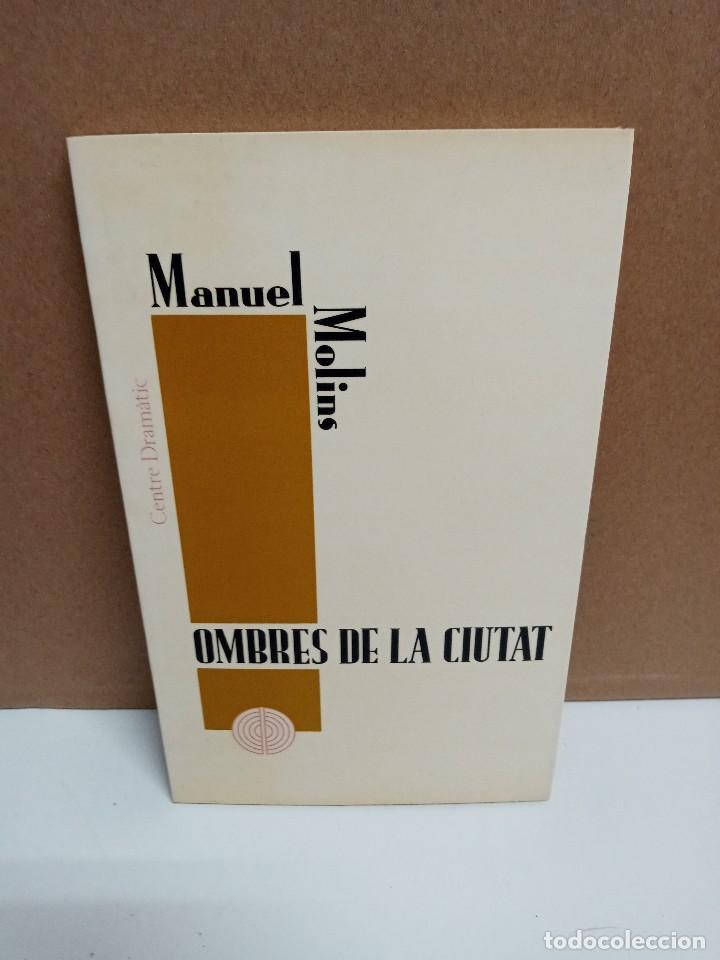 MANUEL MOLINS - OMBRES DE LA CIUTAT - CENTRE DRAMATIC GENERALITAT VALENCIANA (Libros Nuevos - Idiomas - Otros idiomas)