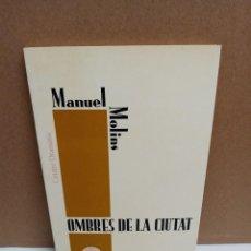Livros: MANUEL MOLINS - OMBRES DE LA CIUTAT - CENTRE DRAMATIC GENERALITAT VALENCIANA. Lote 258964510