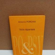 Libros: ANTONIO PORCHIA - VOIX EPARSES - ERES IDIOMA FRANCES. Lote 258967810
