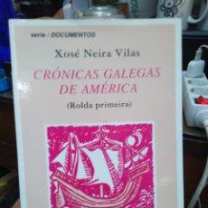 Libros: CRÓNICAS GALEGAS DE AMERICA(ROLDAN PRIMEIRA)XOSE NEIRA VILAS-EDITA DO CASTRO 1999. Lote 263243390